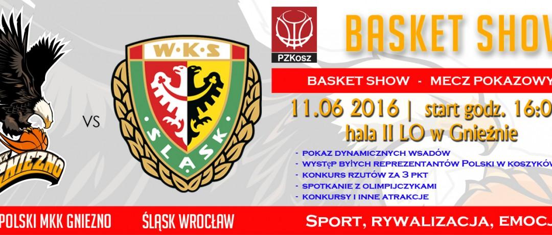 Wydarzenie FB BASKET SHOW Sklep Polski MKK GNIEZNO-Śląsk Wrocław 2016_06_11 wydarzenie