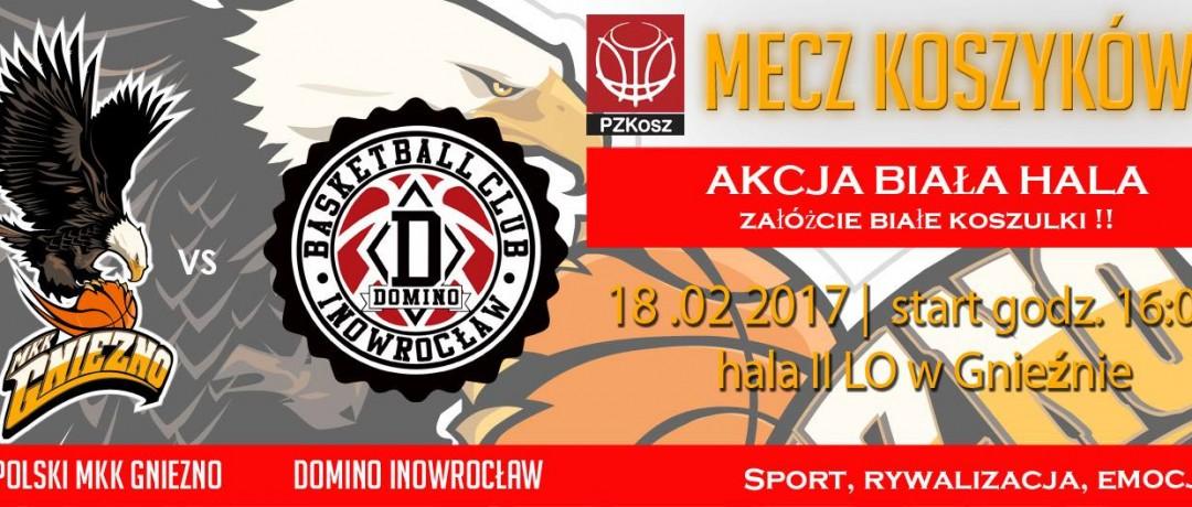 24 kolejka Sklep Polski MKK Gniezno – Domino Inowrocław 2017_02_18 wydarzenie