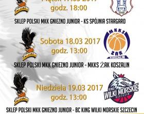 2017_03_17-19 Sklep Polski MKK_Gniezno Junior-Koszalin Stargard Szczecin mecze w Gnieżnie plakat www